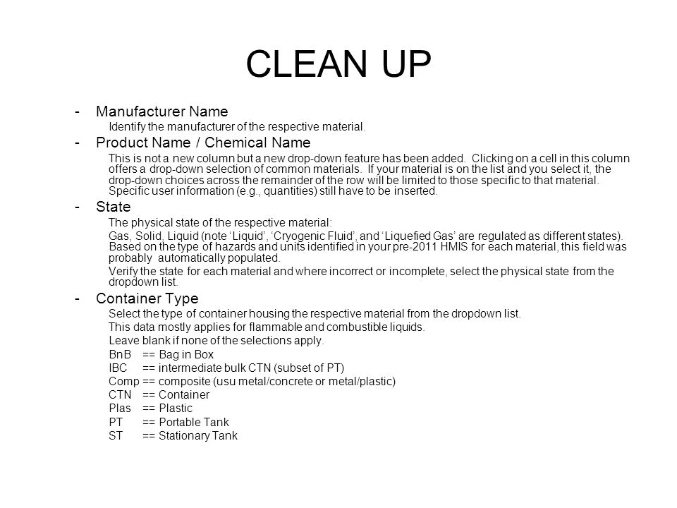 CLEAN UP Manufacturer Name Product Name / Chemical Name State