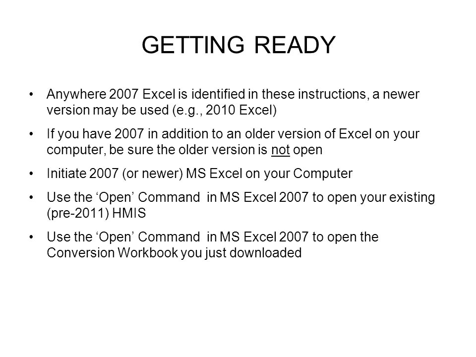 GETTING READY Anywhere 2007 Excel is identified in these instructions, a newer version may be used (e.g., 2010 Excel)