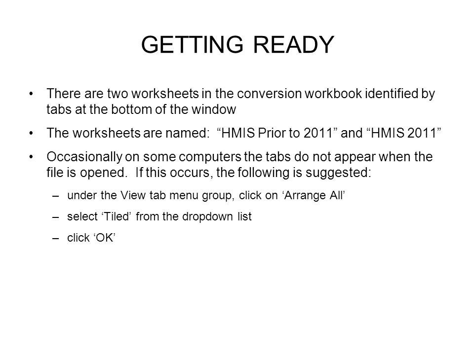 GETTING READY There are two worksheets in the conversion workbook identified by tabs at the bottom of the window.
