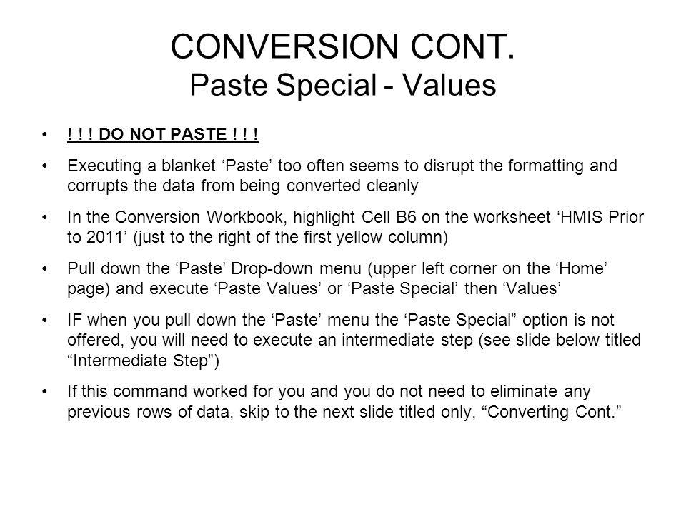 CONVERSION CONT. Paste Special - Values