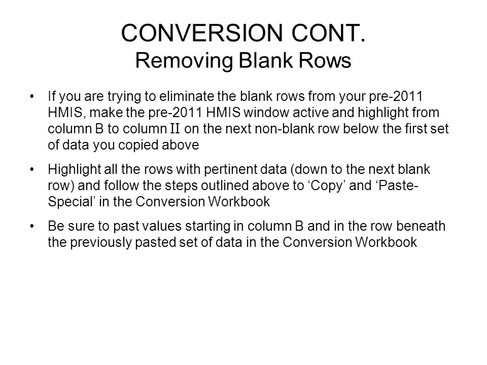 CONVERSION CONT. Removing Blank Rows