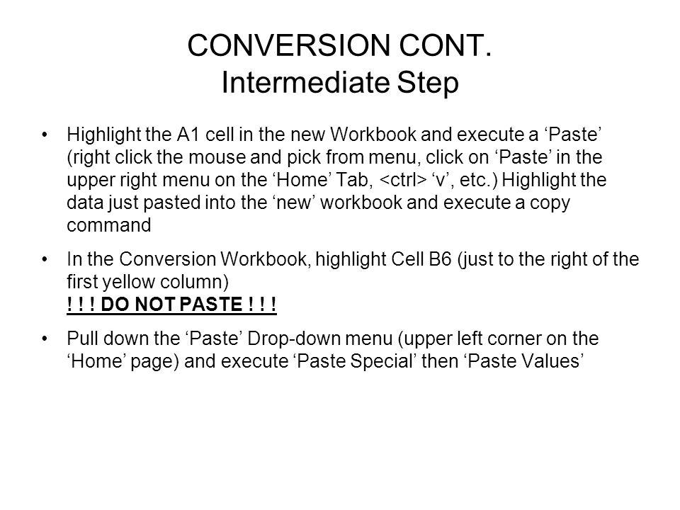 CONVERSION CONT. Intermediate Step