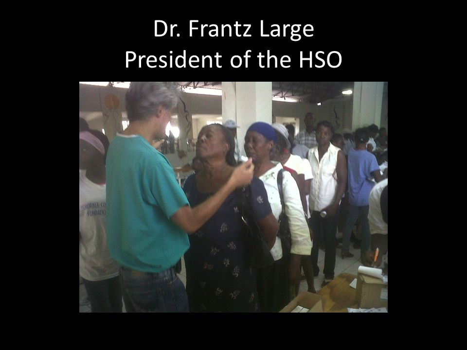 Dr. Frantz Large President of the HSO