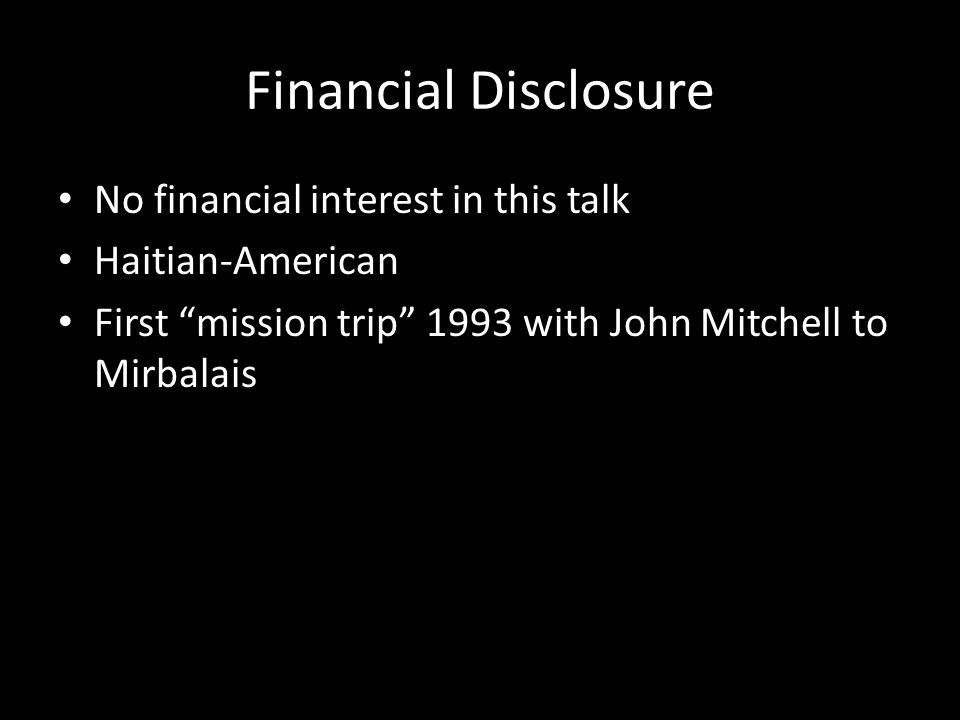 Financial Disclosure No financial interest in this talk