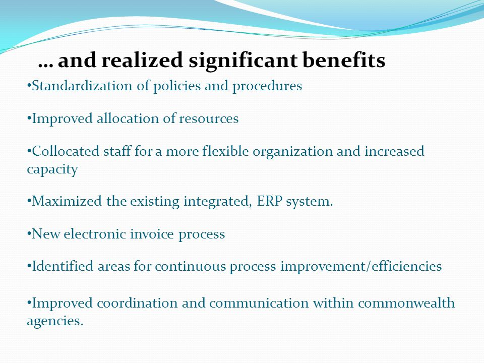 … and realized significant benefits