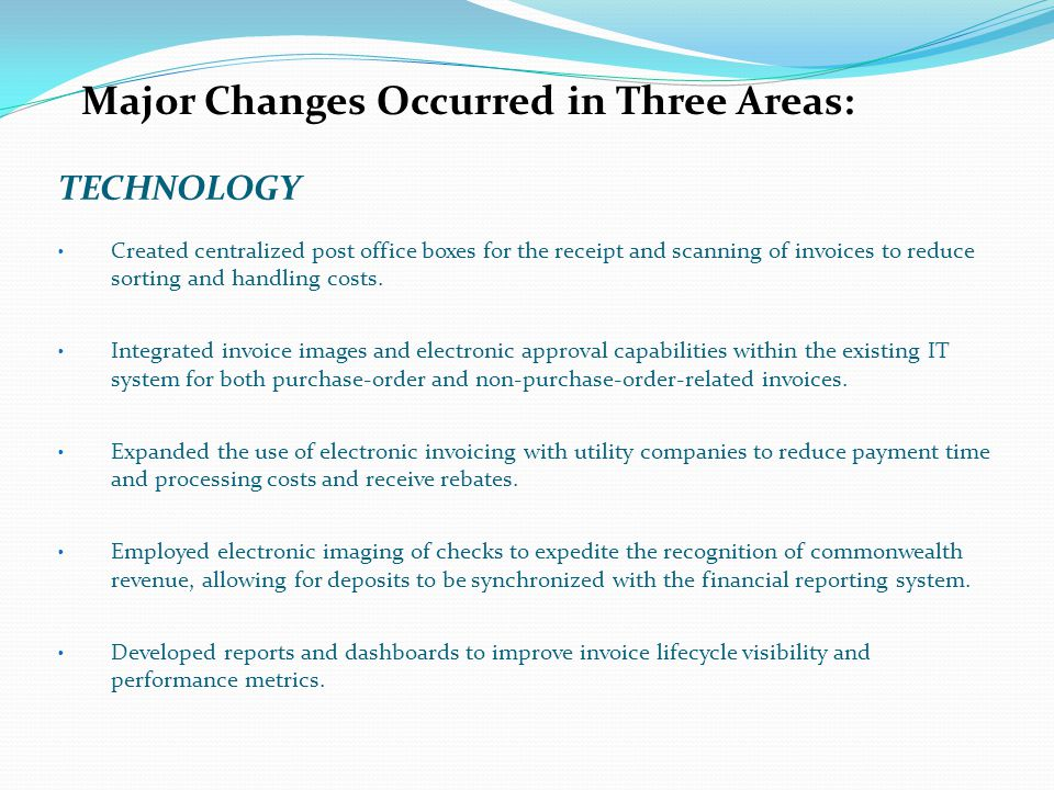 Major Changes Occurred in Three Areas:
