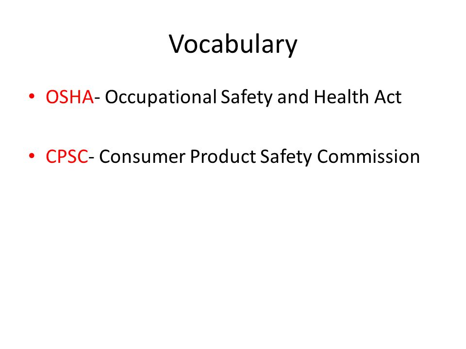Vocabulary OSHA- Occupational Safety and Health Act