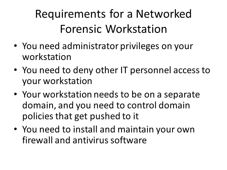 Requirements for a Networked Forensic Workstation