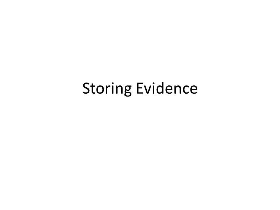 Storing Evidence