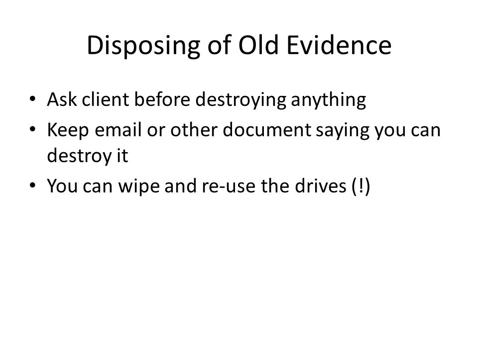 Disposing of Old Evidence