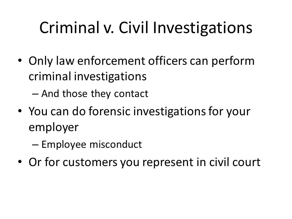 Criminal v. Civil Investigations