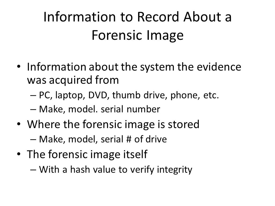 Information to Record About a Forensic Image