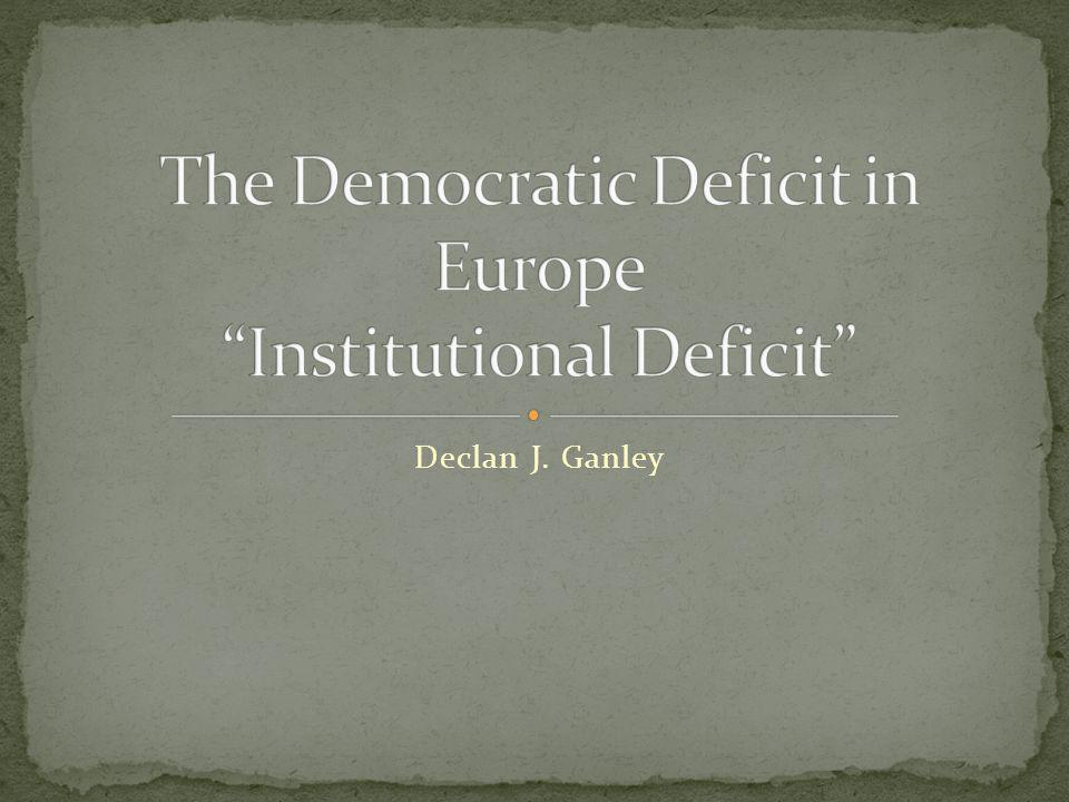 The Democratic Deficit in Europe Institutional Deficit