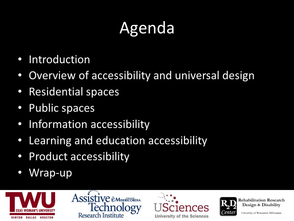 Agenda Introduction Overview of accessibility and universal design