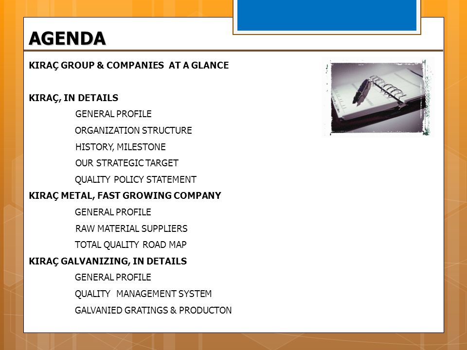 AGENDA KIRAÇ GROUP & COMPANIES AT A GLANCE KIRAÇ, IN DETAILS