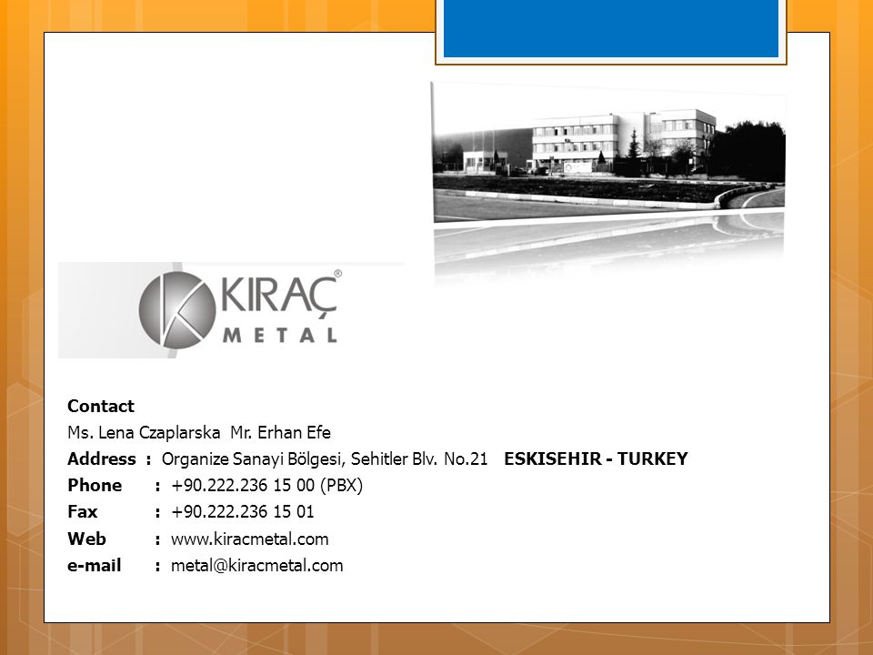 Contact Ms. Lena Czaplarska Mr. Erhan Efe.