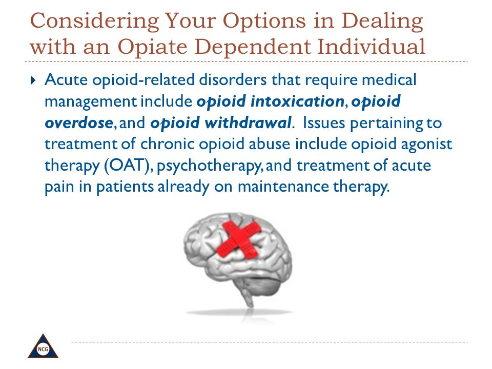 Considering Your Options in Dealing with an Opiate Dependent Individual