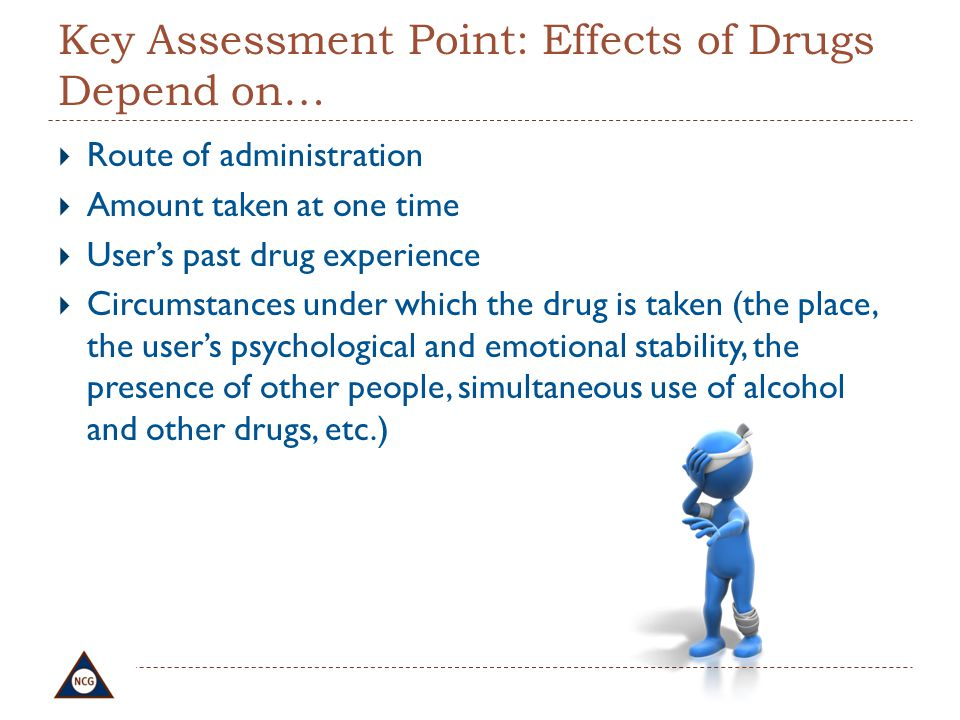 Key Assessment Point: Effects of Drugs Depend on…