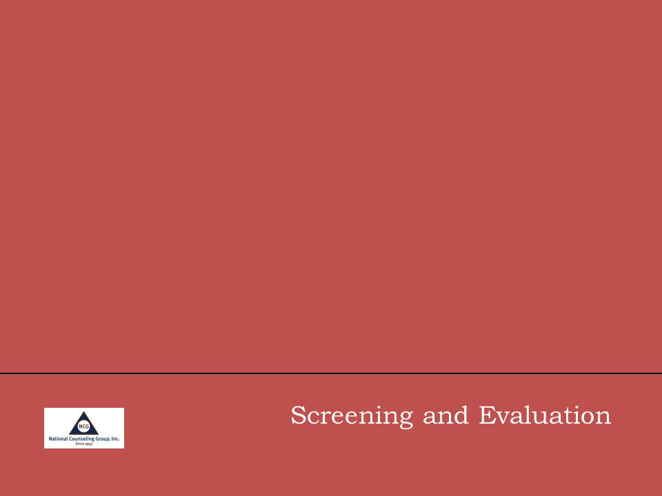 Screening and Evaluation