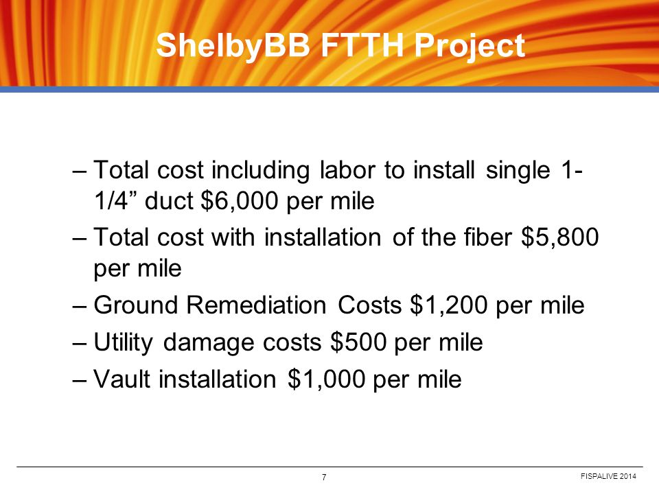 ShelbyBB FTTH Project Total cost including labor to install single 1-1/4 duct $6,000 per mile.