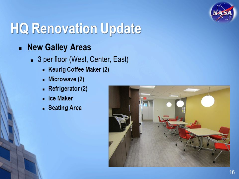 HQ Renovation Update New Galley Areas 3 per floor (West, Center, East)