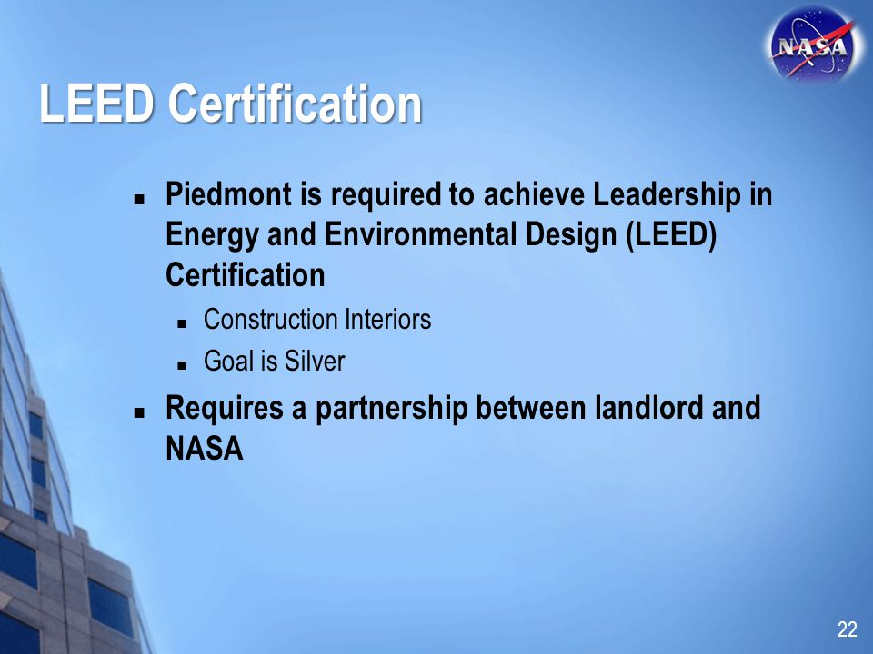 LEED Certification Piedmont is required to achieve Leadership in Energy and Environmental Design (LEED) Certification.