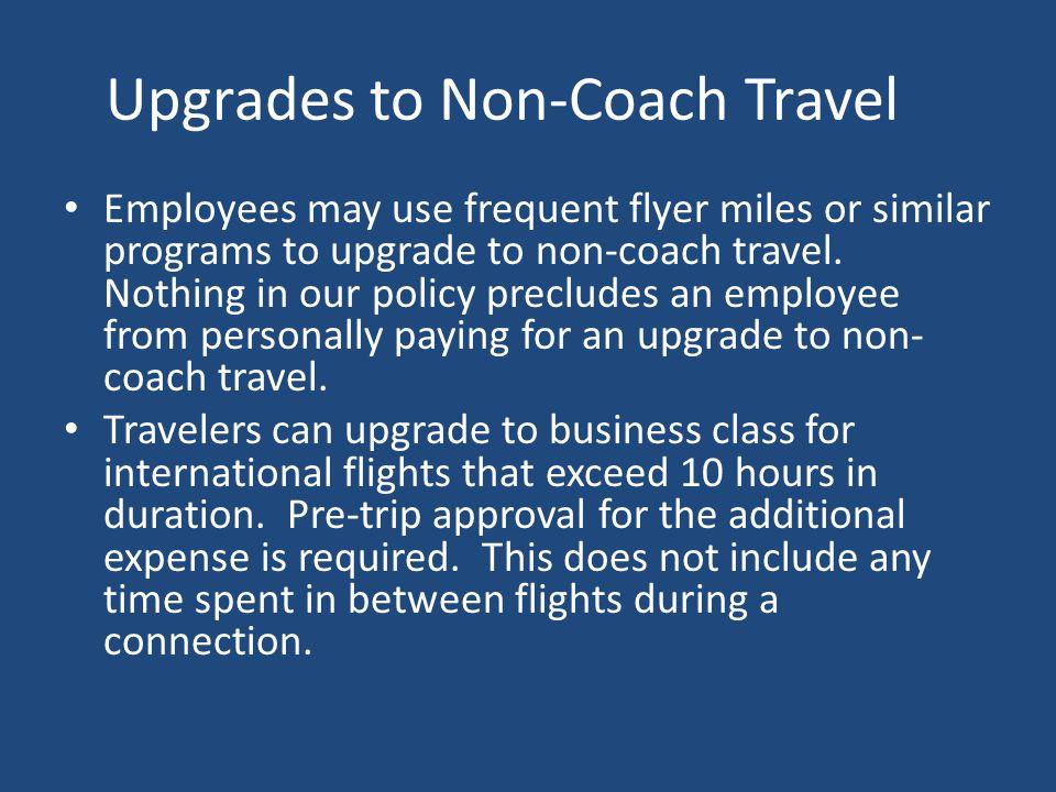 Upgrades to Non-Coach Travel