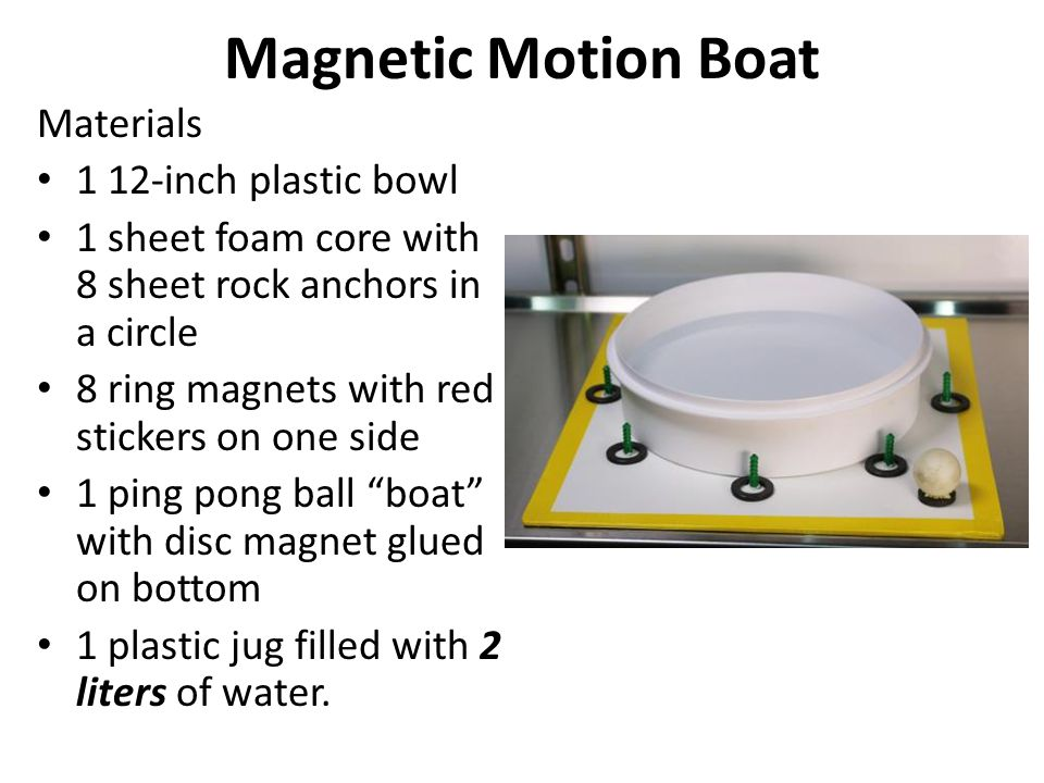 Magnetic Motion Boat Materials 1 12-inch plastic bowl