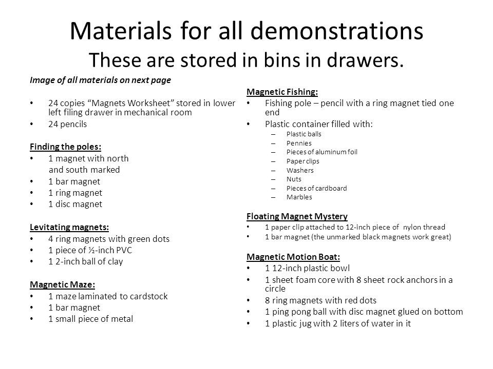 Materials for all demonstrations These are stored in bins in drawers.