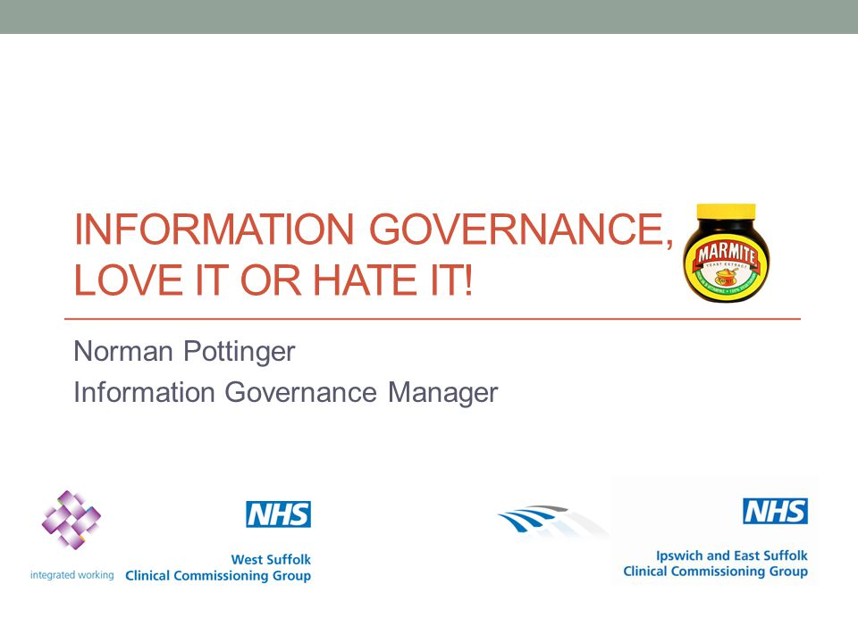 Information Governance, Love it or Hate it!