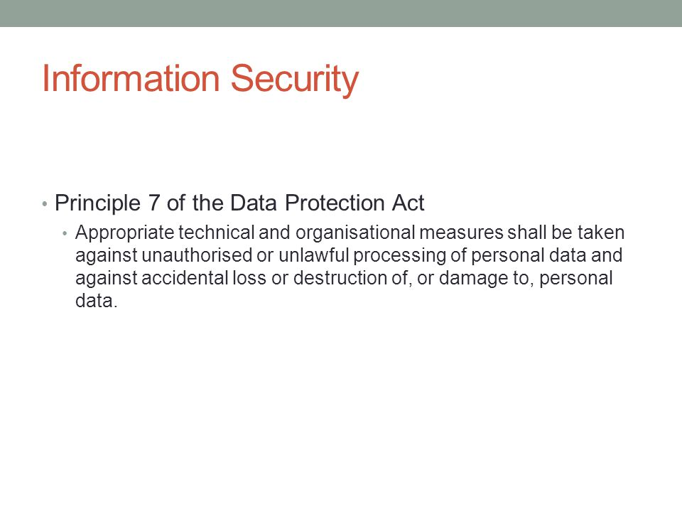 Information Security Principle 7 of the Data Protection Act