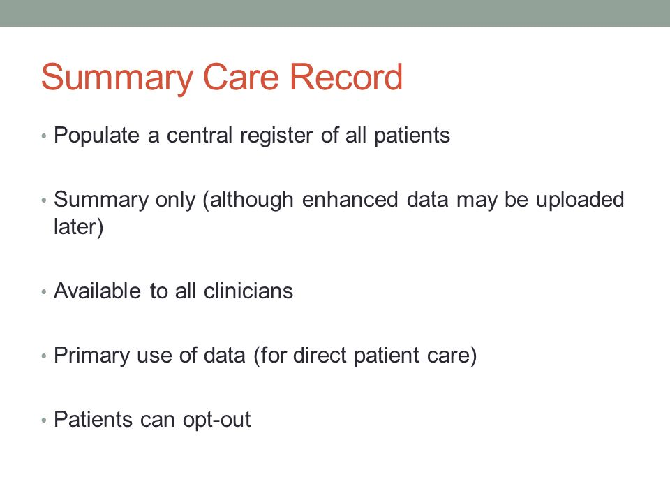 Summary Care Record Populate a central register of all patients