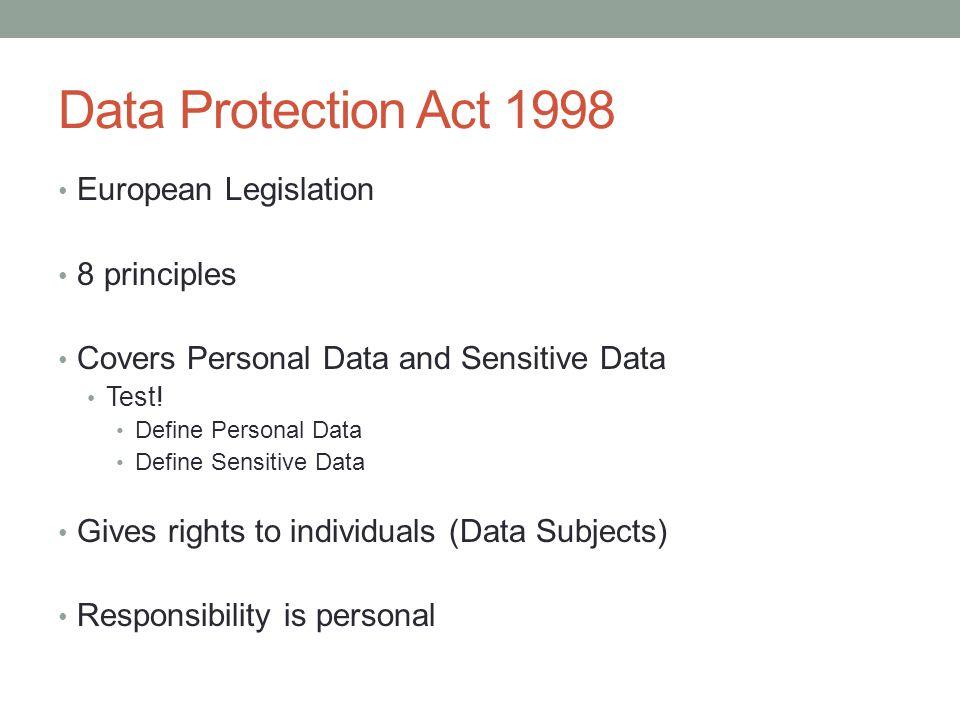 Data Protection Act 1998 European Legislation 8 principles