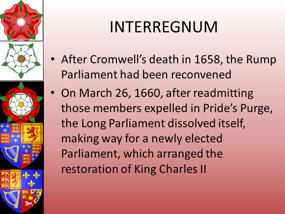 INTERREGNUM After Cromwell's death in 1658, the Rump Parliament had been reconvened.