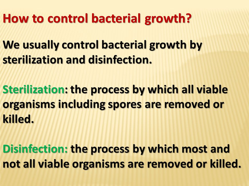 How to control bacterial growth