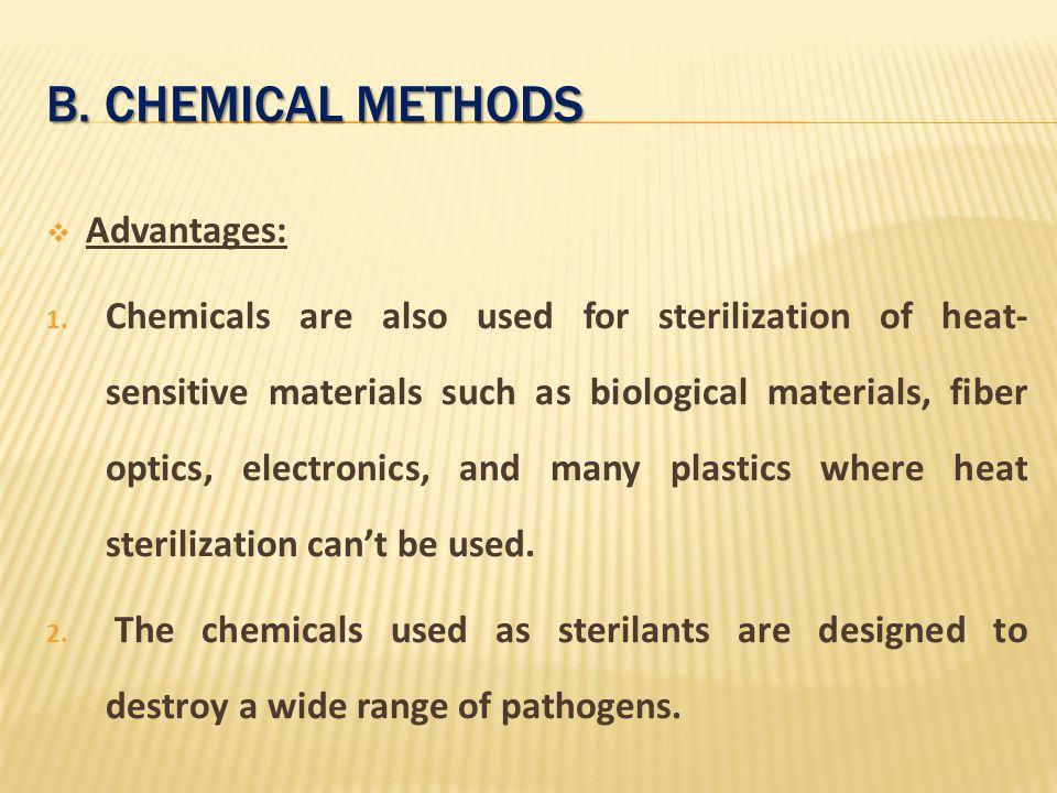 B. Chemical methods Advantages: