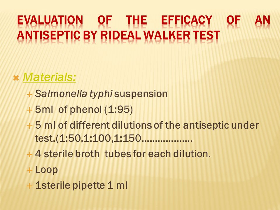 Evaluation of the efficacy of an antiseptic by Rideal Walker test