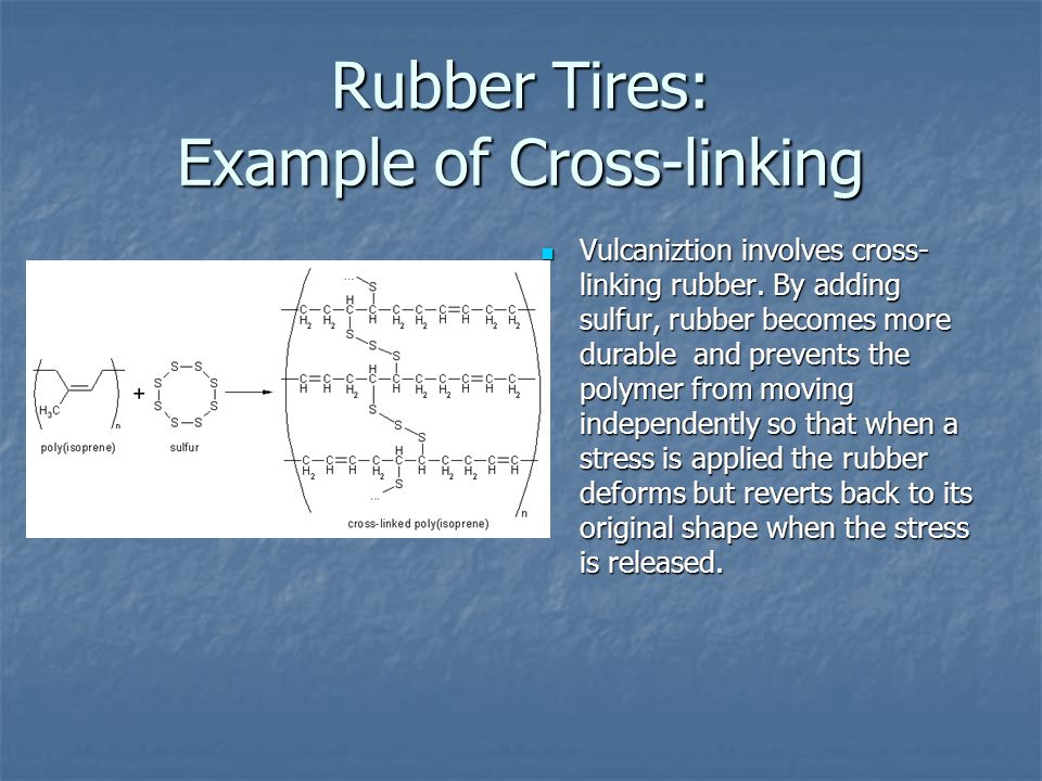 Rubber Tires: Example of Cross-linking