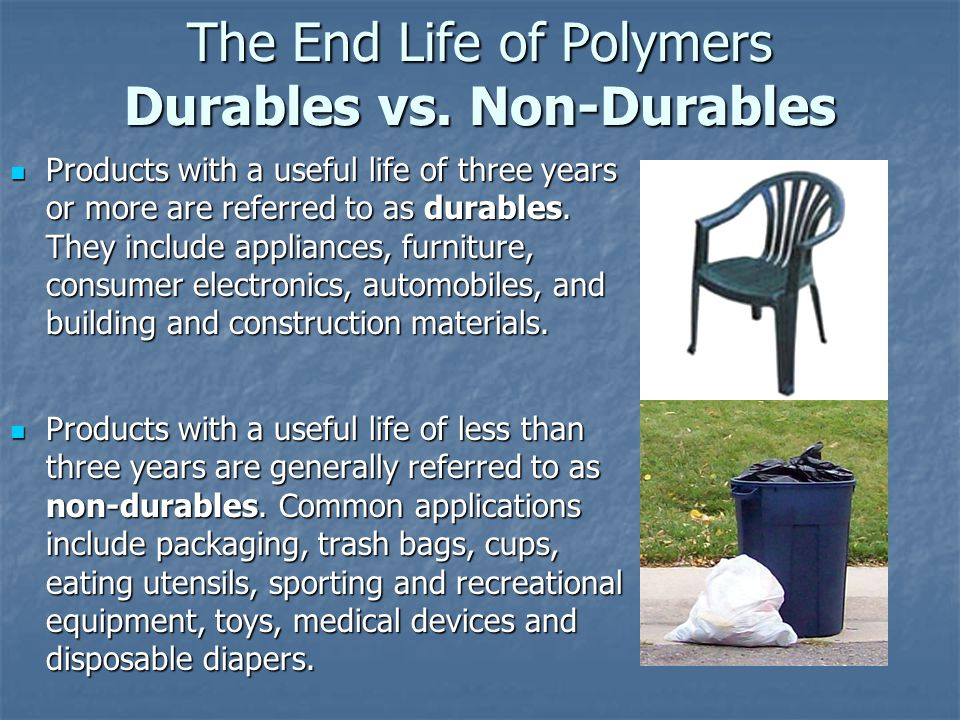 The End Life of Polymers Durables vs. Non-Durables