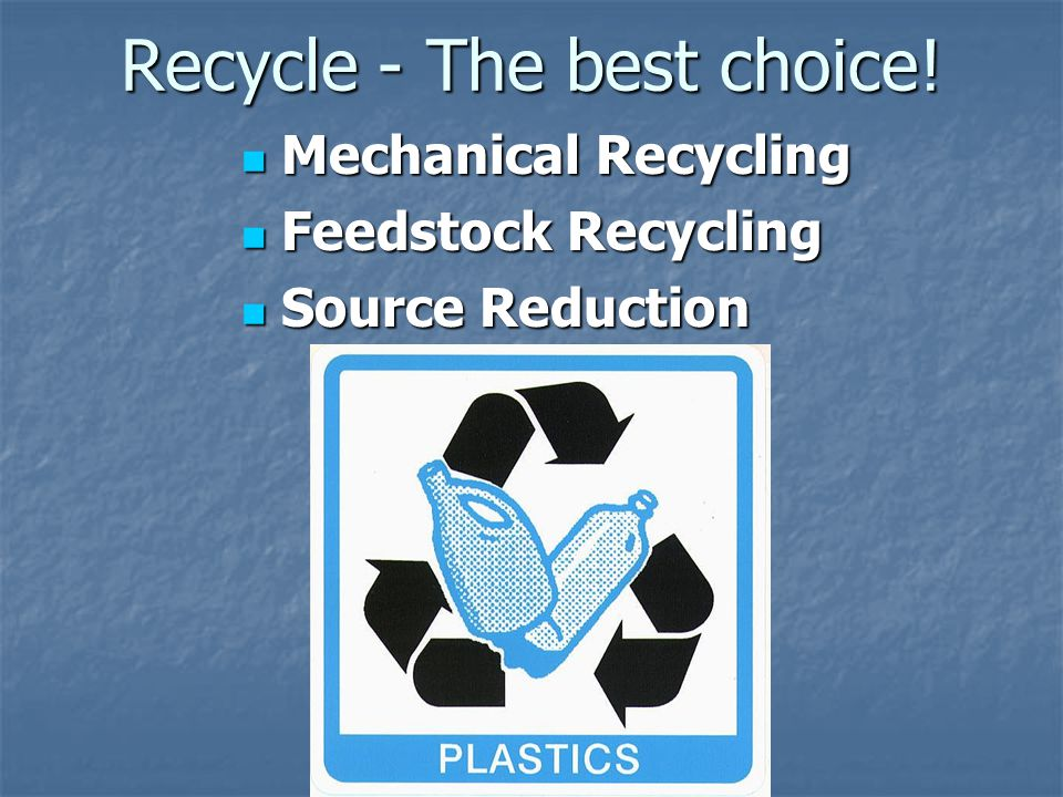 Recycle - The best choice!