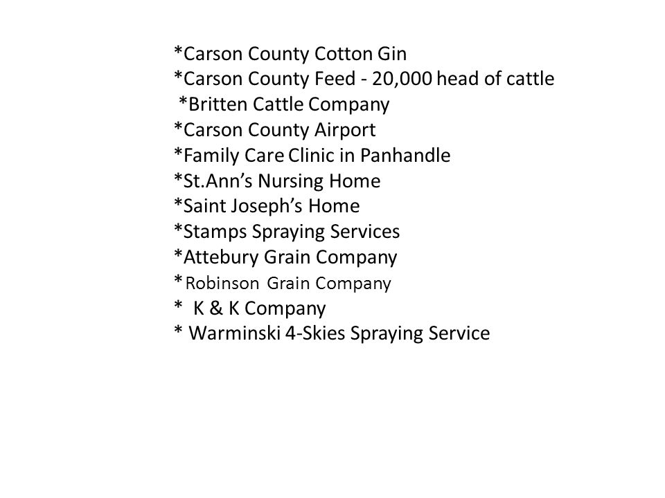 *Carson County Feed - 20,000 head of cattle *Britten Cattle Company