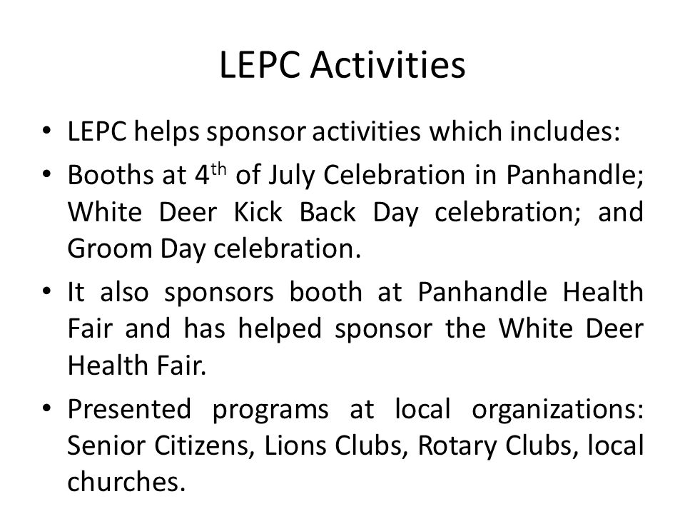 LEPC Activities LEPC helps sponsor activities which includes: