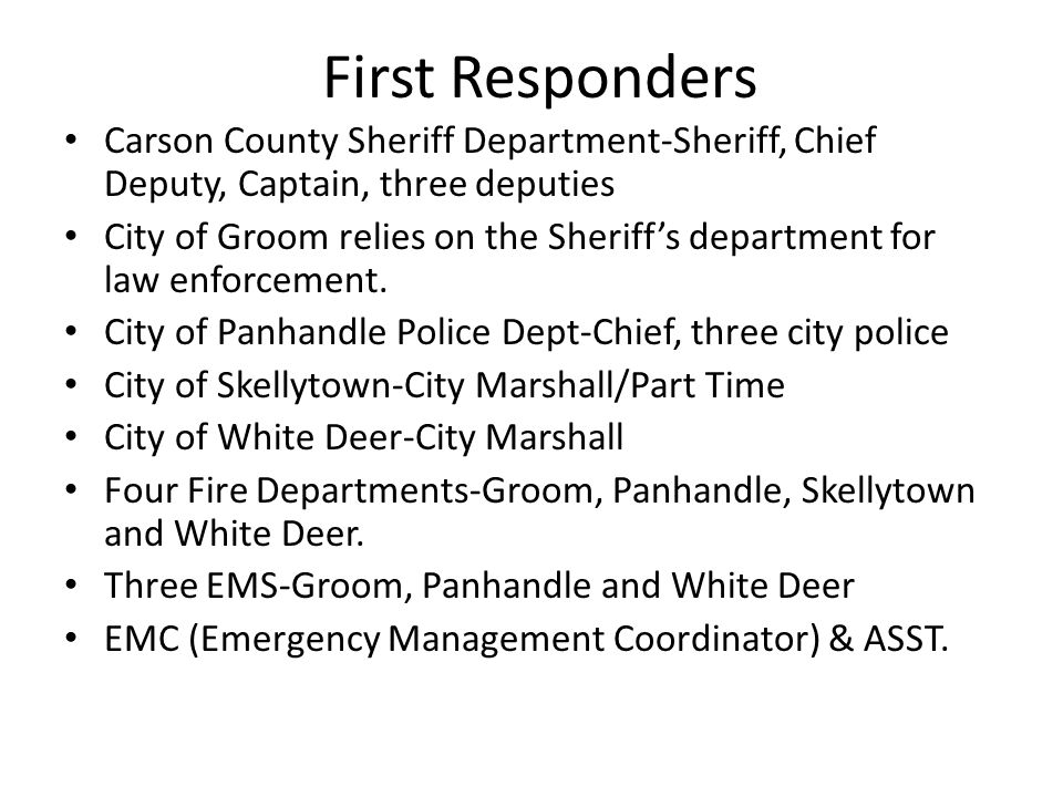 First Responders Carson County Sheriff Department-Sheriff, Chief Deputy, Captain, three deputies.