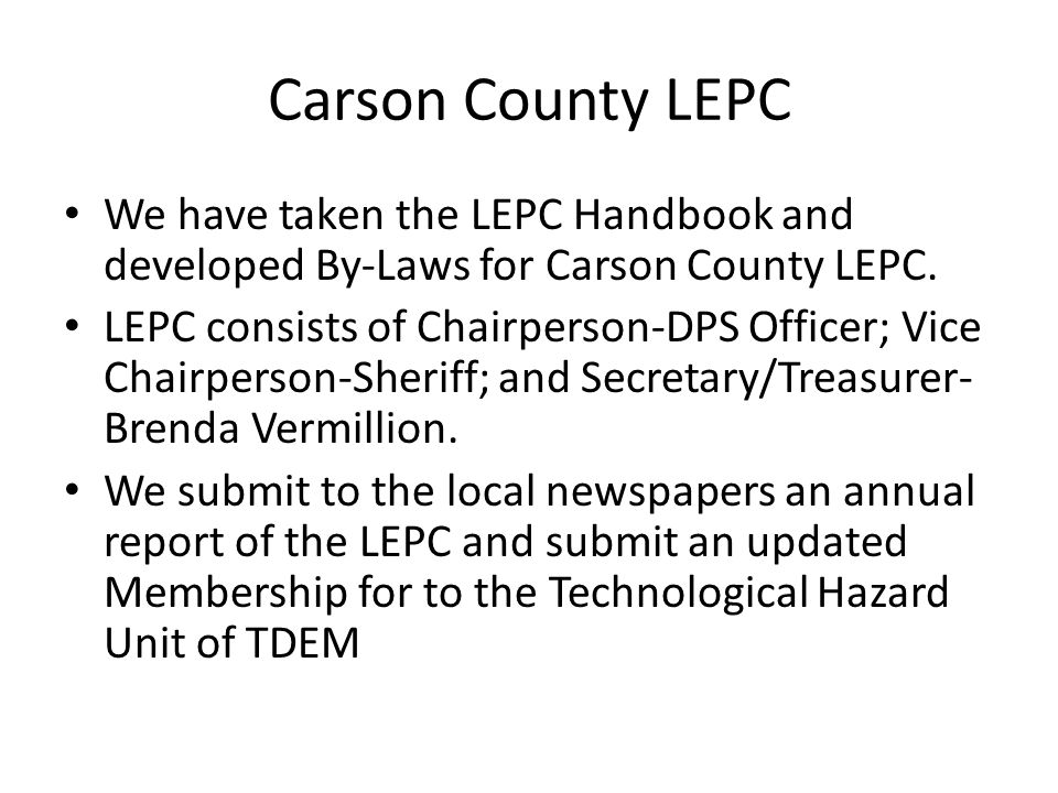 Carson County LEPC We have taken the LEPC Handbook and developed By-Laws for Carson County LEPC.