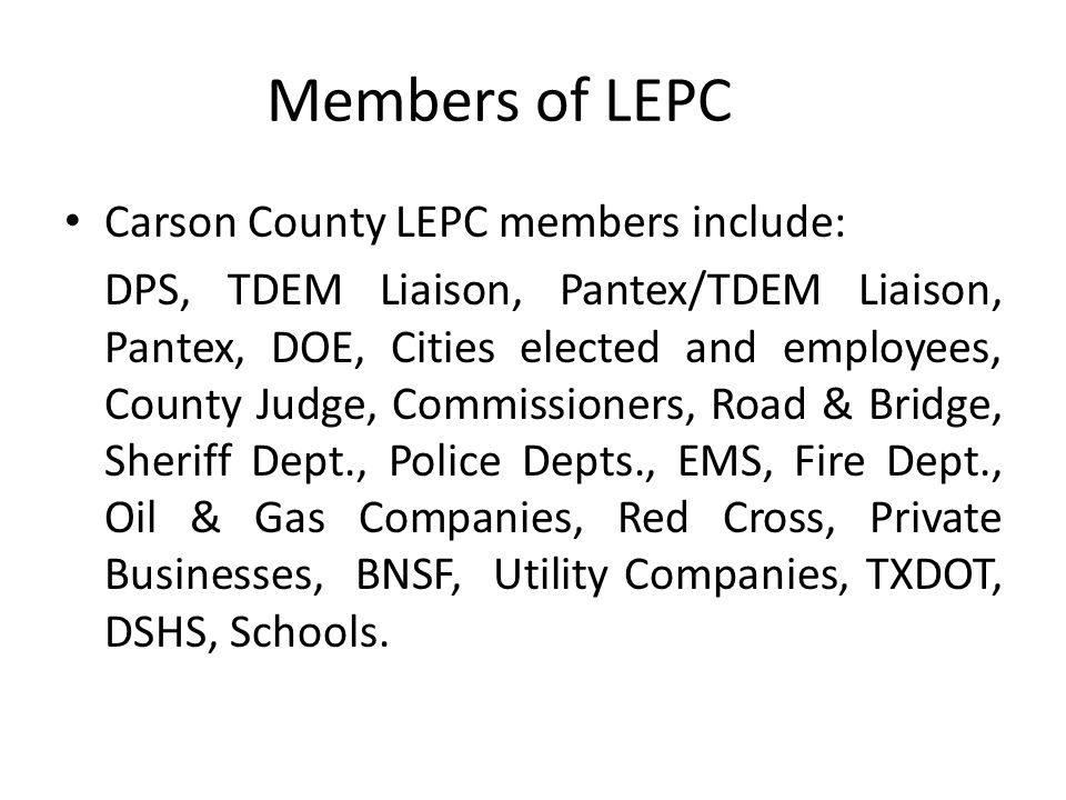 Members of LEPC Carson County LEPC members include:
