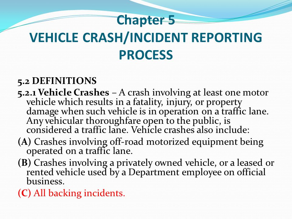 Chapter 5 VEHICLE CRASH/INCIDENT REPORTING PROCESS