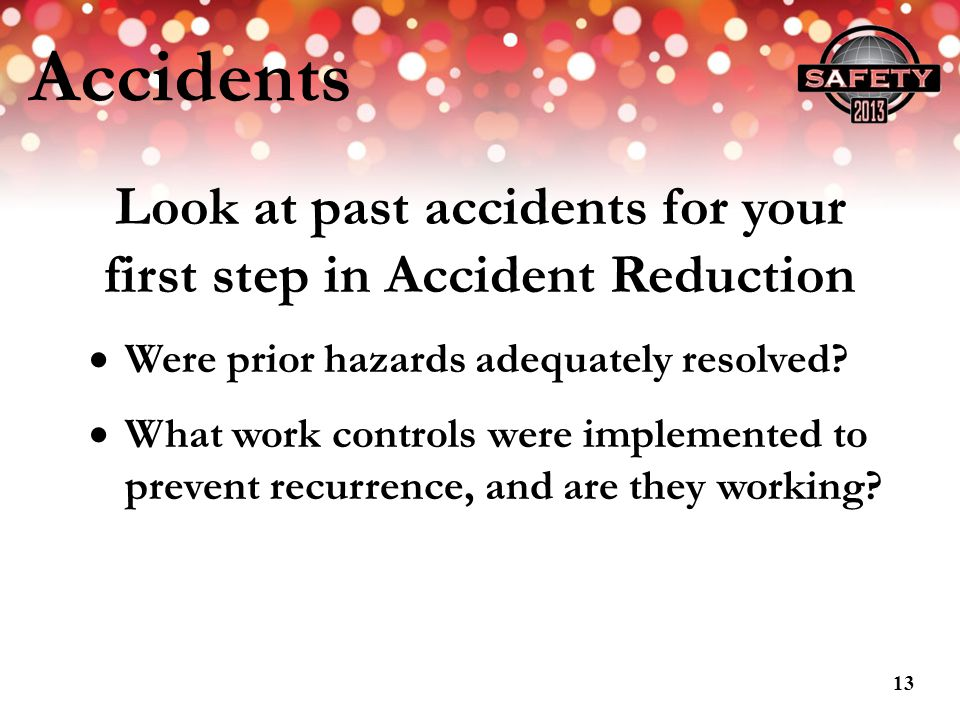 Look at past accidents for your first step in Accident Reduction
