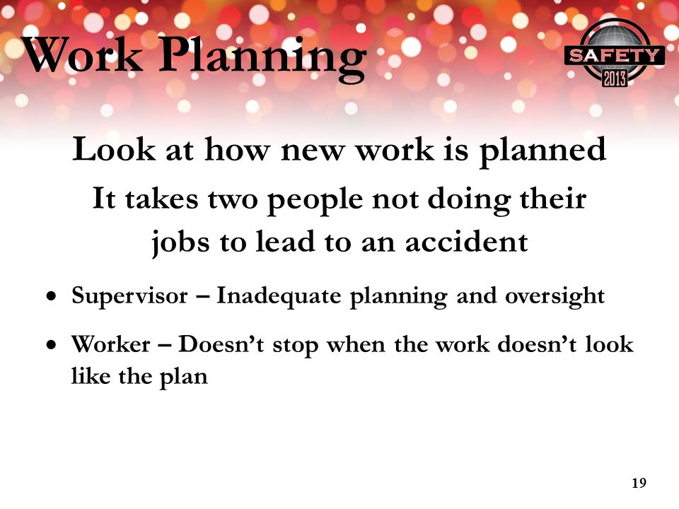 Work Planning Look at how new work is planned