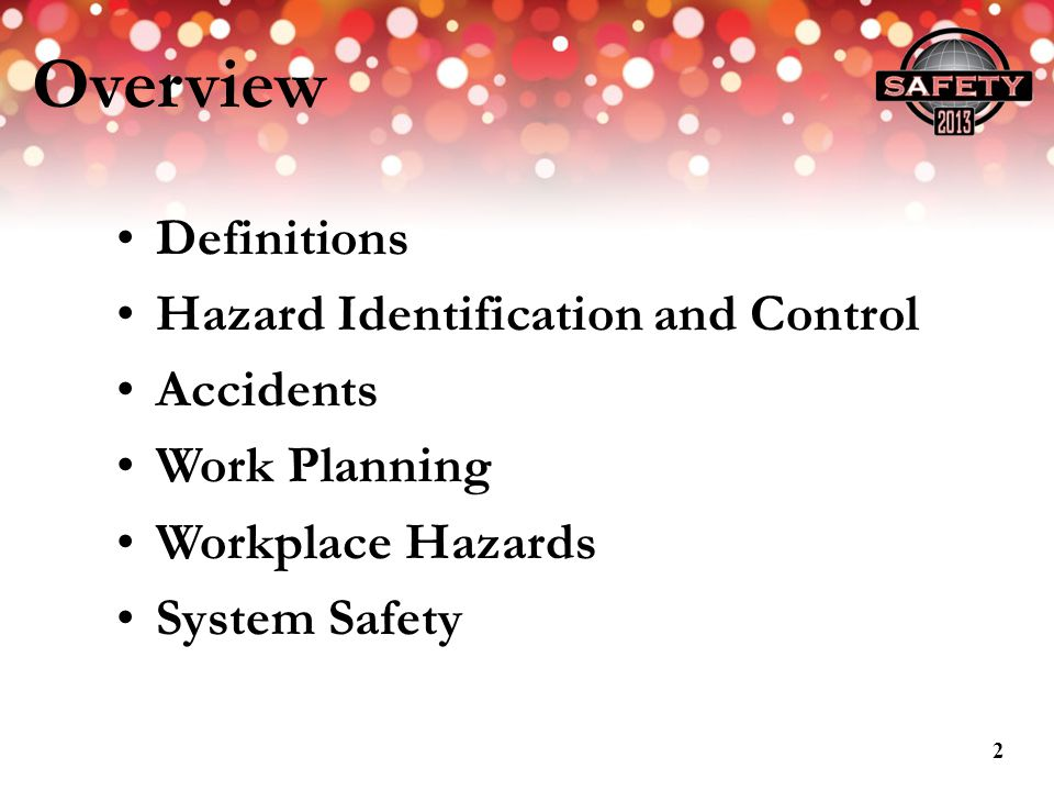 Overview Definitions Hazard Identification and Control Accidents