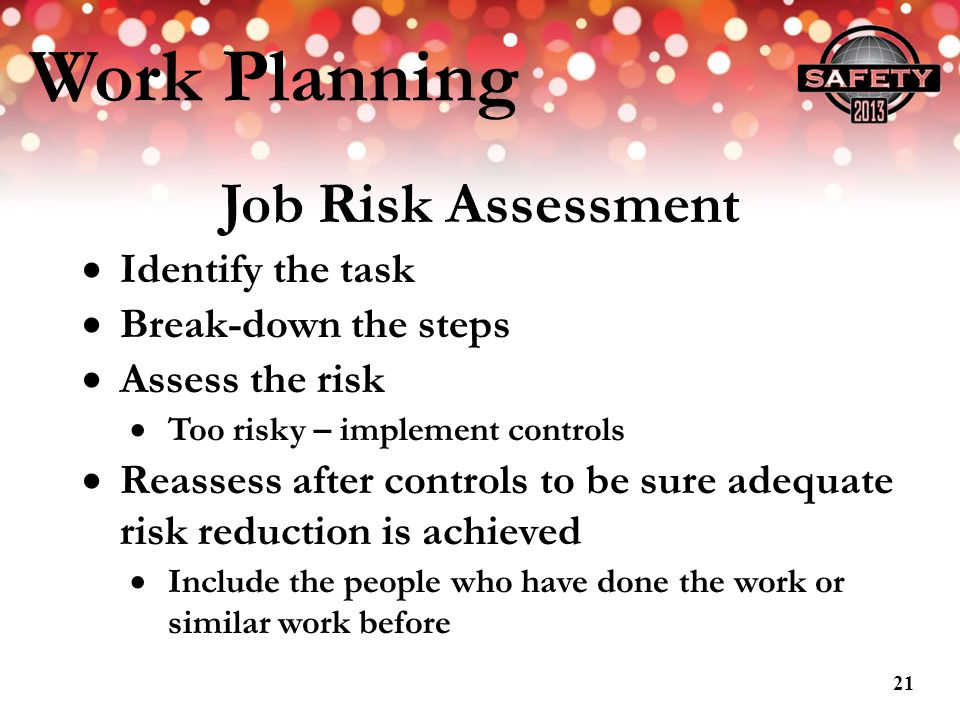 Work Planning Job Risk Assessment Identify the task